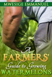 A Farmers' Guide to Growing Watermelons – Ebook Website